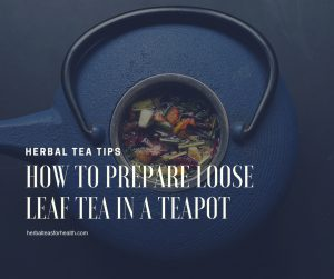How to prepare loose leaf tea in a teapot