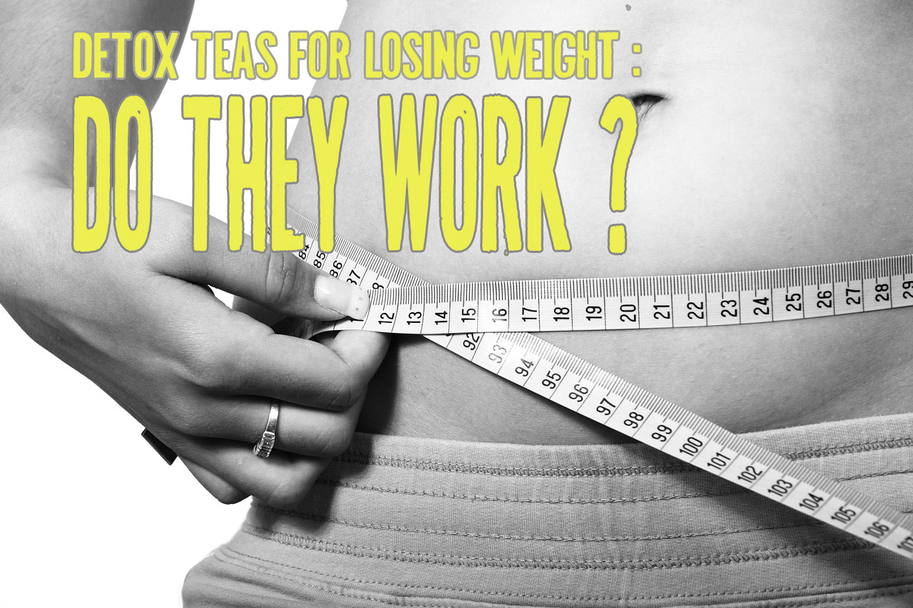 best detox teas for weight loss do they work